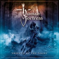 Human Fortress-Thieves Of The Night