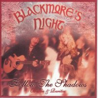 Blackmore's Night-Follow The Shadows - B-Sides And Rarities