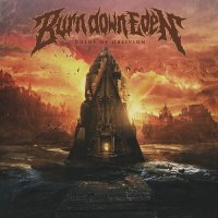Burn Down Eden-Ruins Of Oblivion