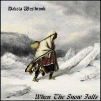 Dakota Westbrook-When The Snow Falls