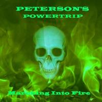 Peterson's Powertrip-Marching Into Fire