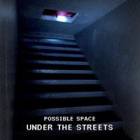 Possible Space-Under the Streets