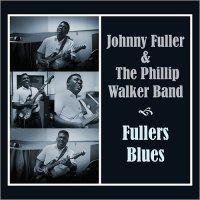 Johnny Fuller & Phillip Walker Band-Fullers Blues