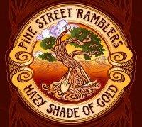 Pine Street Ramblers-Hazy Shade of Gold