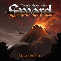Don't Drop The Sword-Into The Fire