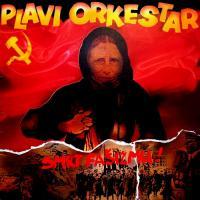 Plavi Orkestar-Smrt Fasizmu !