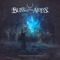 Bliss In The Abyss-The Grace Of My Demons
