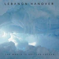 Lebanon Hanover-The World Is Getting Colder