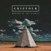 Grizfolk-Waking Up The Giants