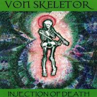 Von Skeletor-Injection Of Death