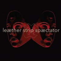 Leaether Strip-Spaectator (2CD Limited Edition)