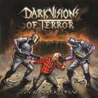 Dark Visions Of Terror-Local Harassment