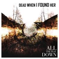 Dead When I Found Her-All The Way Down (2CD)