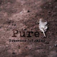 Presence Of Mind-Pure