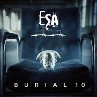 ESA (Electronic Substance Abuse)-BURIAL 10