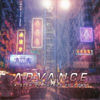 Advance-A Sign Of Things To Come