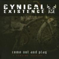 Cynical Existence-Come Out And Play