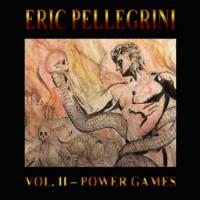 Eric Pellegrini-Vol. II - Power Games