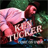 Ken Tucker-Come On Over