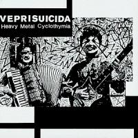 Veprisuicida-Heavy Metal Cyclothymia / Science Friction (Re-release 2020)
