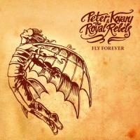 Peter Kovary & The Royal Rebels - Fly Forever mp3