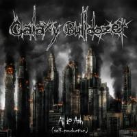 Galaxy Bulldozer-All To Ash
