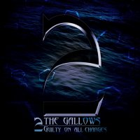 2 The Gallows-Guilty On All Charges