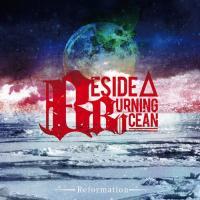 Beside A Burning Ocean-Reformation