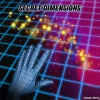 Danger Mode-Secret Dimensions