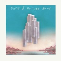Once And Future Band-Once And Future Band