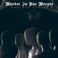 Murder in Rue Morgue-Endless Cycles