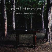 Coldrain-Nothing Lasts Forever