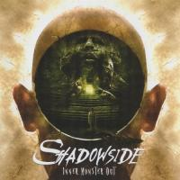 Shadowside-Inner Monster Out