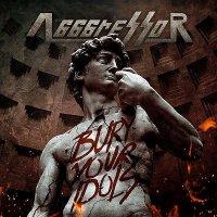 Agggressor-Bury Your Idols