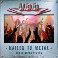 U.D.O.-Nailed To Metal: The Missing Tracks
