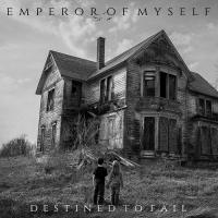 Emperor of Myself-Destined to Fail