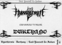 Hypothermia & Durthang-Lead Yourself To Failure (Split)