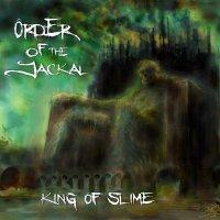Order Of The Jackal-King Of Slime