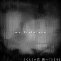 Scream Machine-Infestatio