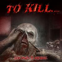 To Kill - Sick Minds To Macabre mp3