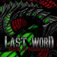 Last Word-Halls Of Madness