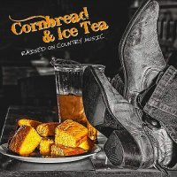 Cornbread and Ice Tea-Raised on Country Music