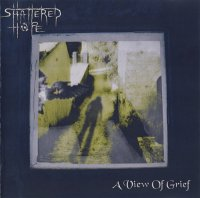 Shattered Hope-A View of Grief