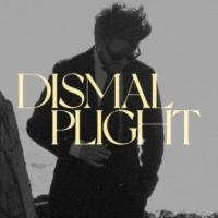 Dismal Plight-Dismal Plight