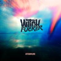 Witchfucker-Atomhure