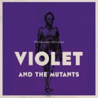 Violet And The Mutants-The Sinewave Rebreather