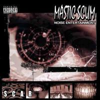 Mastic Scum-Scar