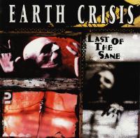 Earth Crisis-Last of the Sane