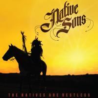 Native Sons-The Natives Are Restless
