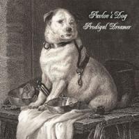 Pavlov's Dog-Prodigal Dreamer